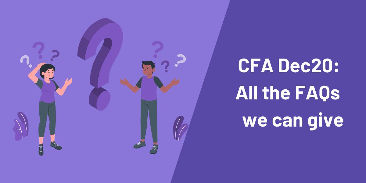 CFA December 2020 potential cancellation postponement FAQ