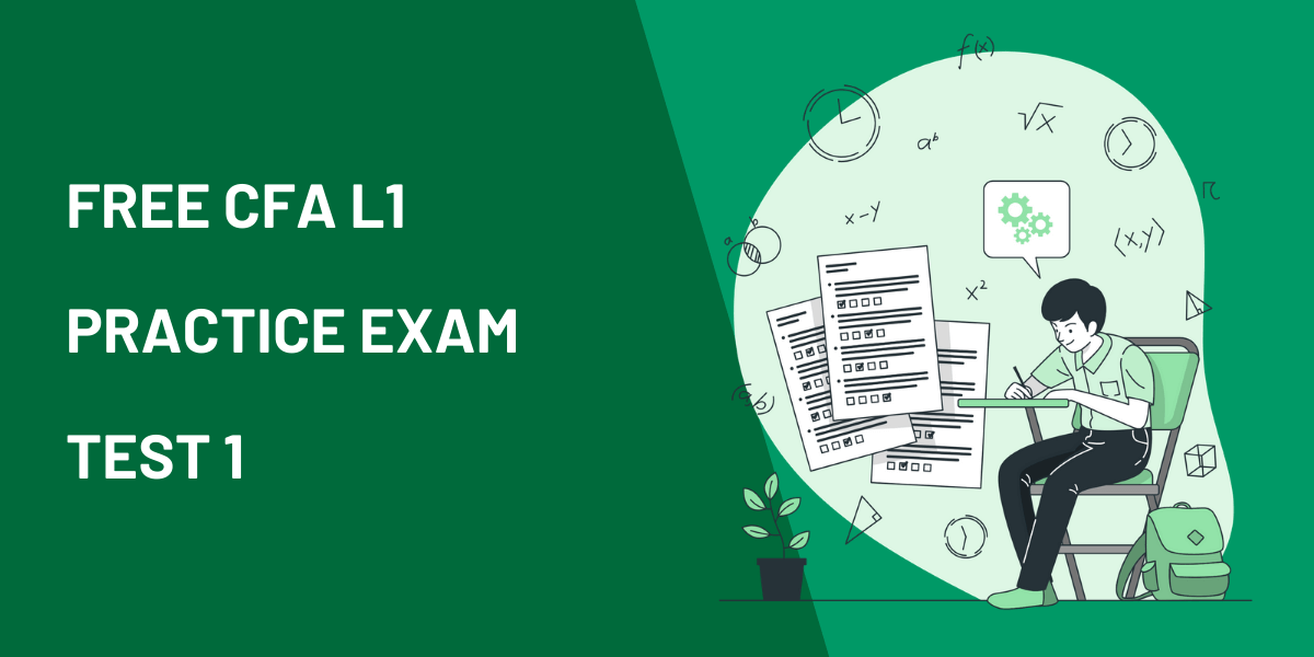 Free CFA Level 1 Mock Exam: 60 Practice Questions, Full Answers and Analytics 1