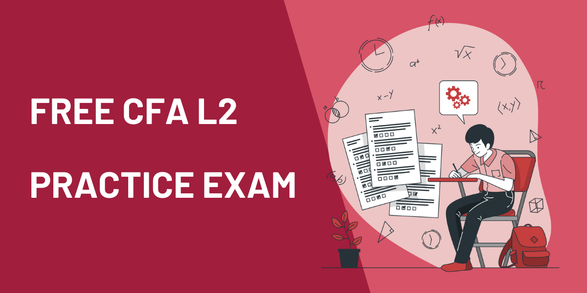 Free CFA Level 2 Mock Exam: 60 Practice Questions, Full Answers and Analytics 2
