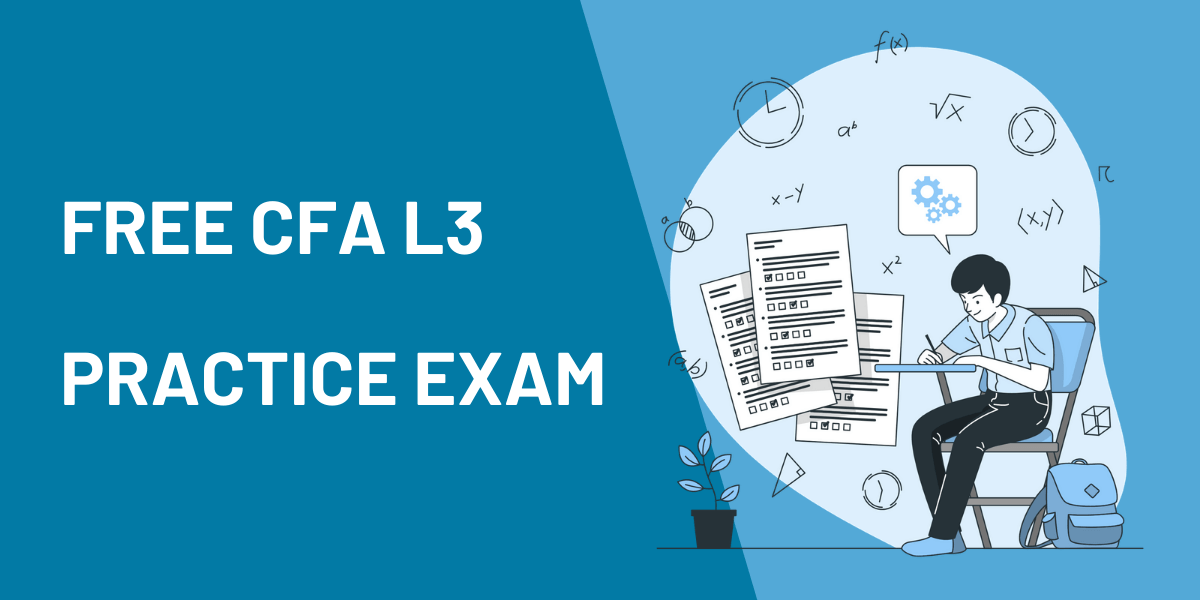 CFA Level 3 Practice Mock Exam