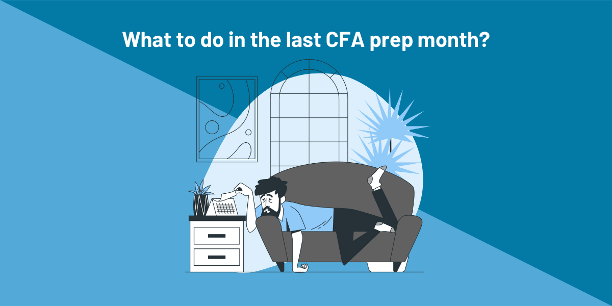 Your Essential Eight-Point Checklist for the Final CFA Exam Month 2