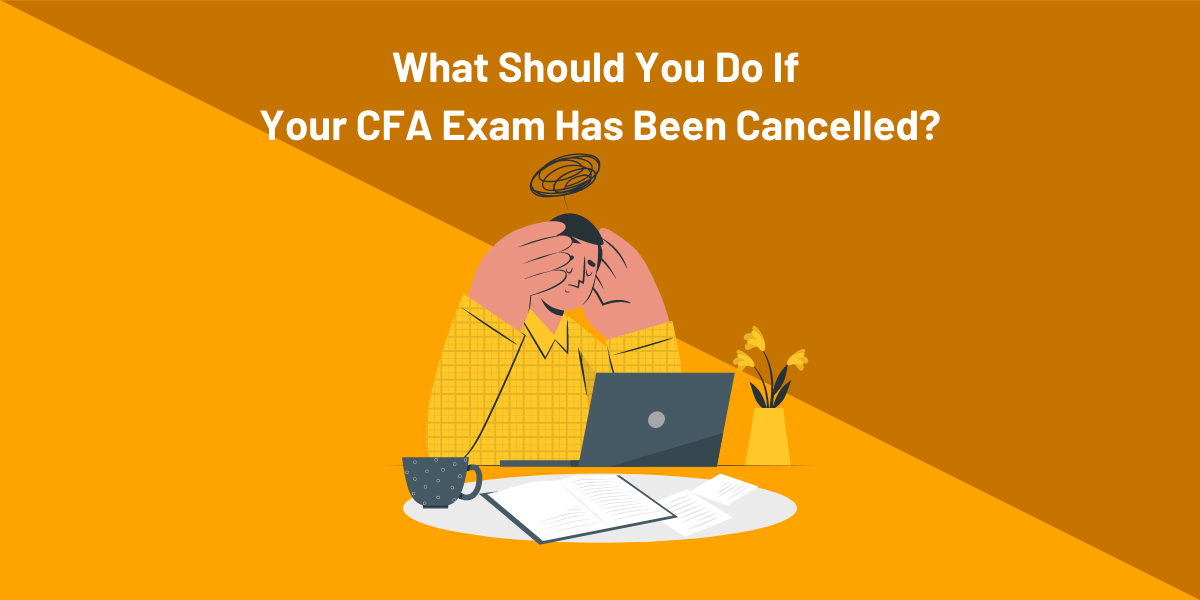 What Should You Do If Your CFA Exams Have Been Cancelled