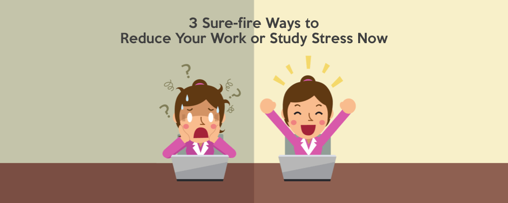 3 Sure-fire Ways to Reduce Stress Now 7