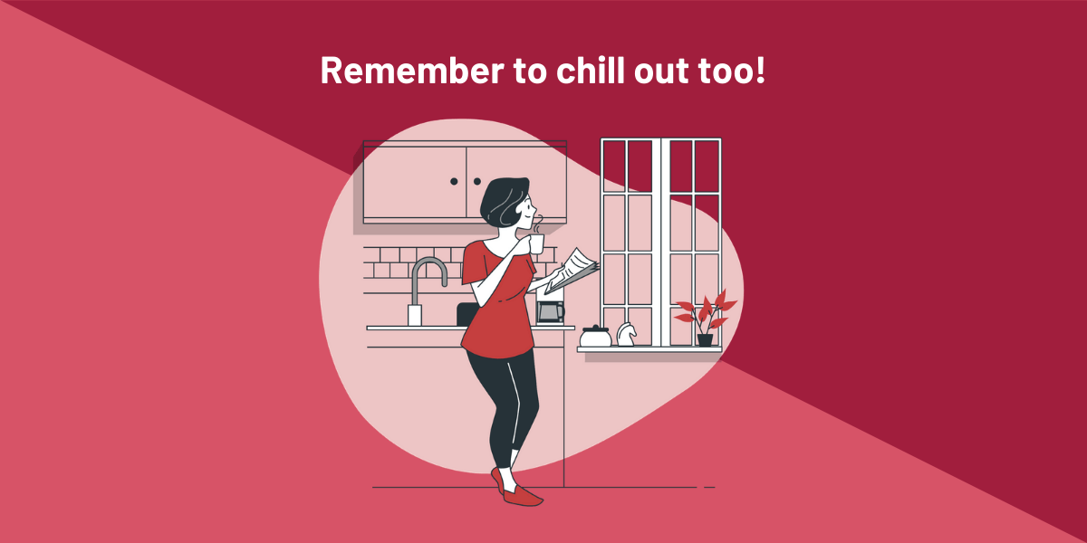 Remember to chill out too
