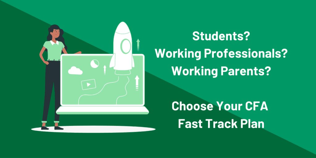 Customize your CFA fast track plans for students, working professionals and parents