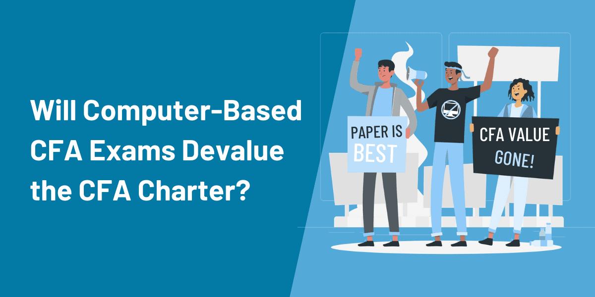 Will Computer-based CFA Exams Affect CFA Charter Prestige