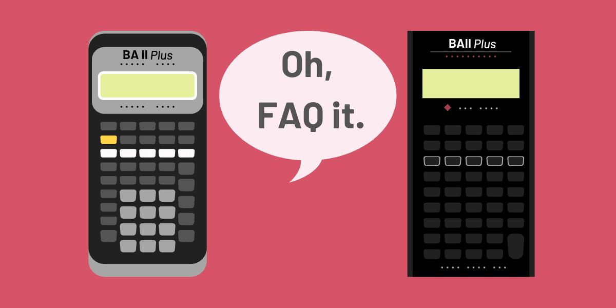 BA II Plus Help & FAQ