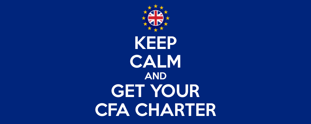CFA and Brexit: 3 Reasons to be Pursuing the CFA Program During Periods of Uncertainty 5
