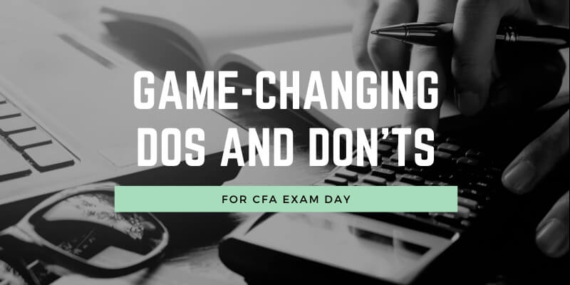 CFA Exam Day: 7 Game-Changing Dos and Don'ts 1