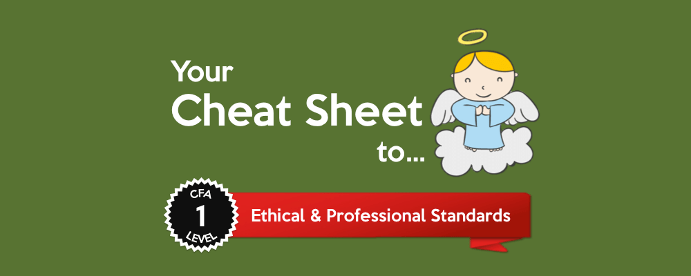 Your Cheat Sheet to... CFA Level I: Ethical & Professional Standards 4
