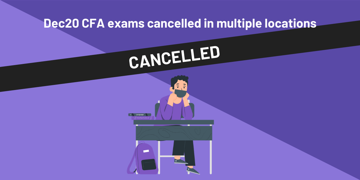 Dec 2020 CFA Exams Cancelled in Multiple Locations