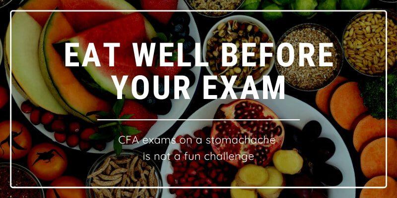 Eat well before CFA exam day