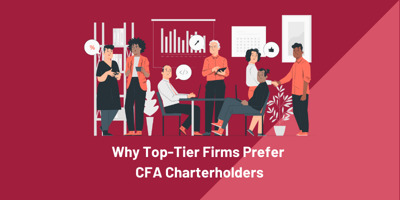 Why Top-Tier Firms Prefer Hiring CFA Charterholders