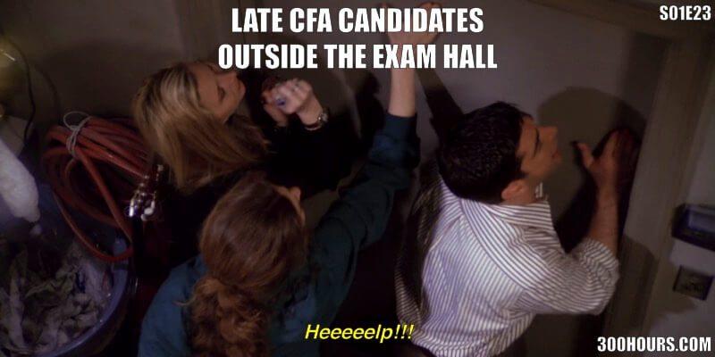 CFA Friends Meme: Late on CFA Exam Day