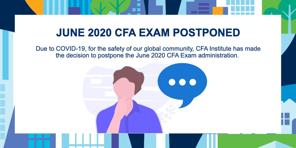 CFA exams June 2020 postponed to December 2020 and June 2021