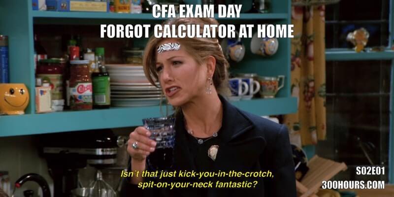 CFA Friends Memes: Forgot Calculator at home