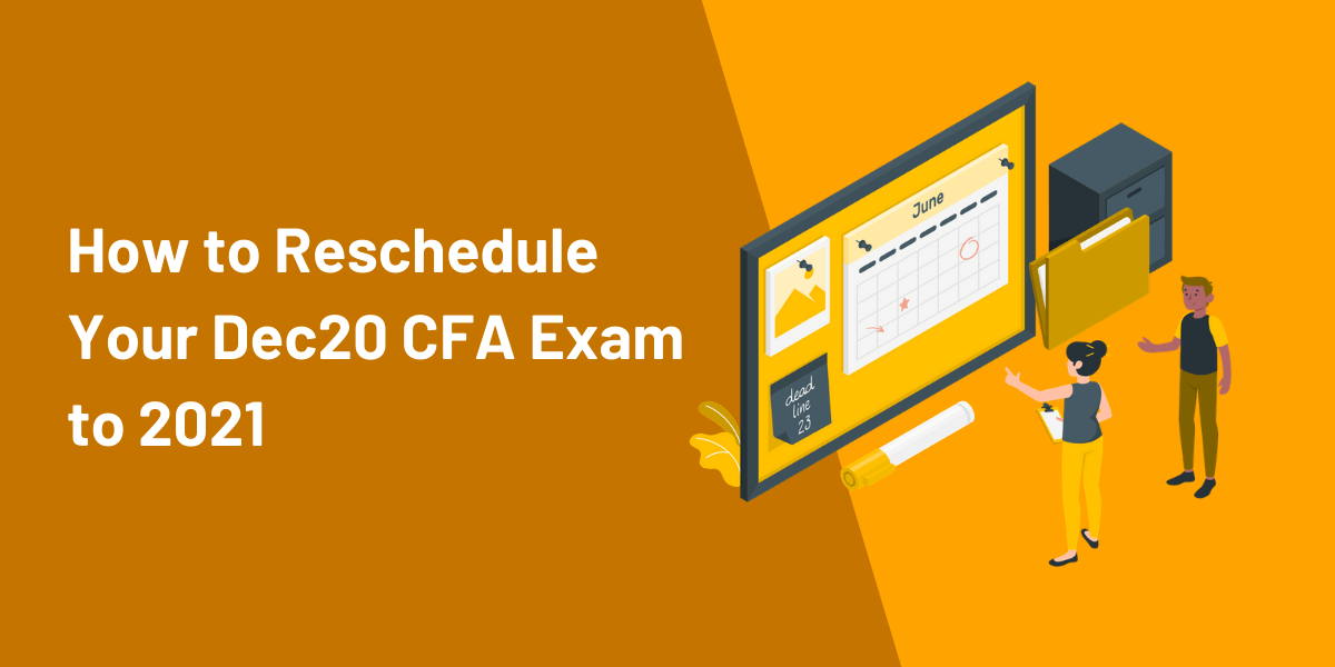 CFA Dec20 or 2021: How to Reschedule