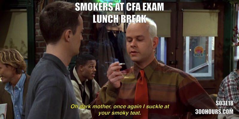 CFA Friends Meme: Smokers during CFA exam