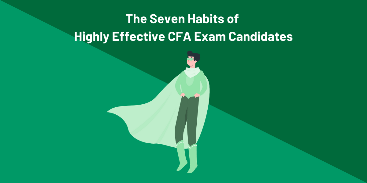The Seven Habits of Highly Effective CFA® Exam Candidates 3