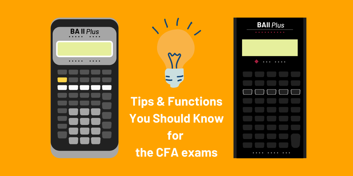 BA II Plus Calculator Tips and Functions you should know for the CFA exams